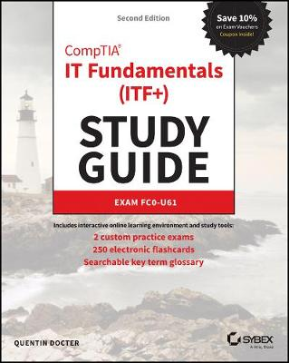 CompTIA IT Fundamentals Study Guide: Exam FC0-U61, 2e by Quentin Docter