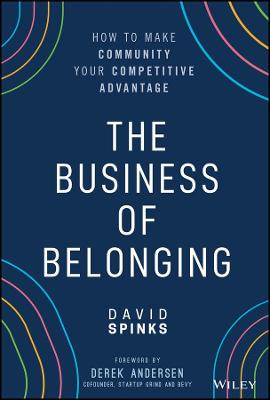 The Business of Belonging: How to Make Community your Competitive Advantage book