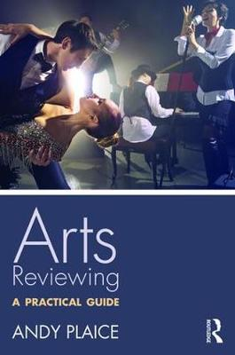 Arts Reviewing by Andy Plaice