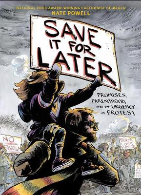 Save It for Later: Promises, Parenthood, and the Urgency of Protest book