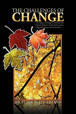 The Challenges of Change by Dr Peter W Tischmann
