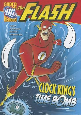 Flash: Clock King's Time Bomb by ,Sean Tulien