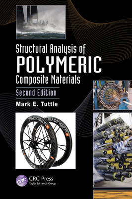 Structural Analysis of Polymeric Composite Materials, Second Edition by Mark E. Tuttle