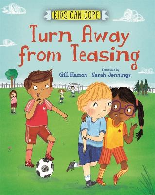 Kids Can Cope: Turn Away from Teasing by Gill Hasson