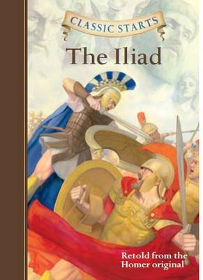 Classic Starts (R): The Iliad by Homer