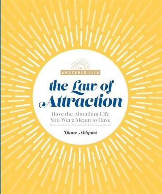 The Law of Attraction: Have the Abundant Life You Were Meant to Have book