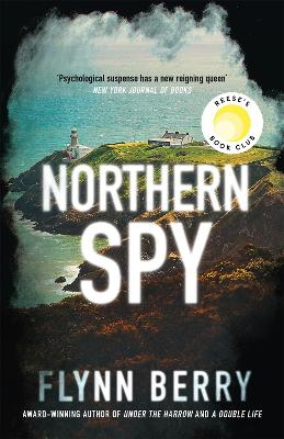 Northern Spy: A Reese Witherspoon's Book Club Pick by Flynn Berry