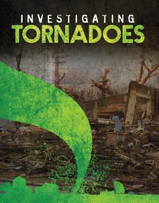 Investigating Tornadoes by Elizabeth Elkins