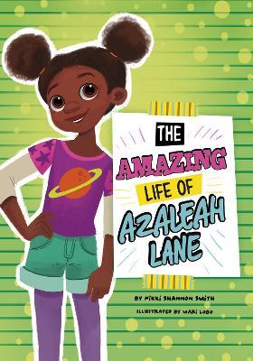 The Amazing Life of Azaleah Lane by Nikki Shannon Smith