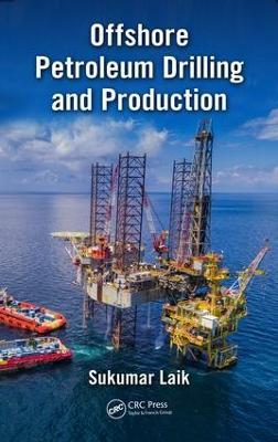 Offshore Petroleum Drilling and Production by Sukumar Dr. Laik