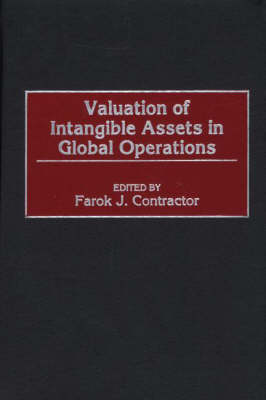 Valuation of Intangible Assets in Global Operations by Farok J. Contractor