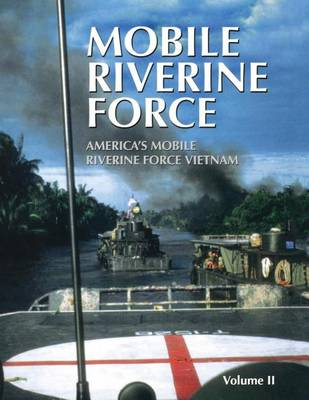 Mobile Riverine Force - Vol II (Limited) by Turner Publishing