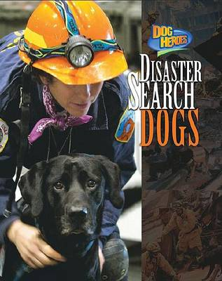 Disaster Search Dogs by Melissa McDaniel
