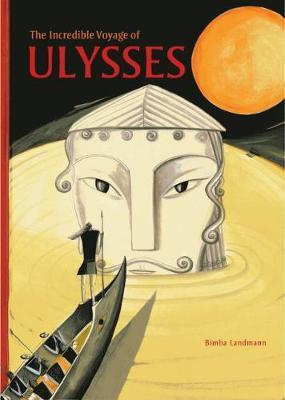 The Incredible Voyage of Ulysses by Bimba Landmann