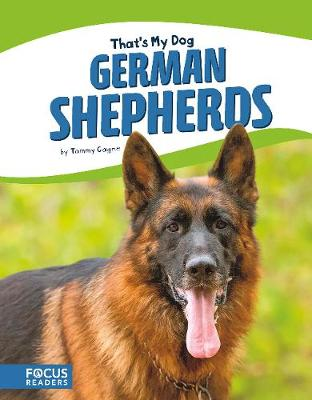That's My Dog: German Shepherds by Tammy Gagne