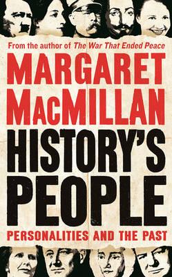 History's People by Professor Margaret MacMillan