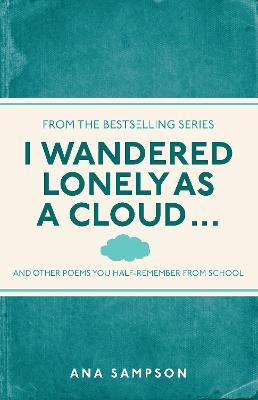 I Wandered Lonely as a Cloud... by Ana Sampson