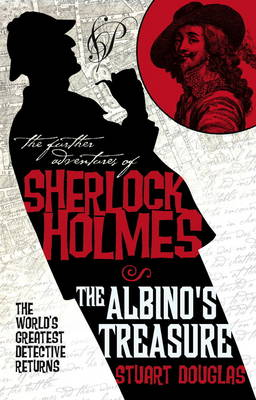 The Further Adventures of Sherlock Holmes by Stuart Douglas