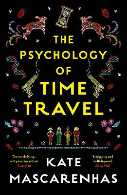 The The Psychology of Time Travel by Kate Mascarenhas