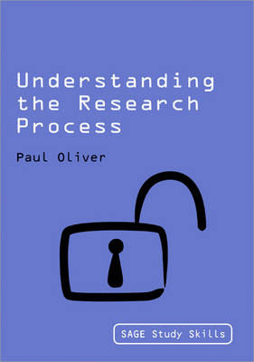 Understanding the Research Process by Paul Oliver