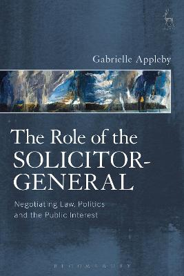 The Role of the Solicitor-General by Dr Gabrielle Appleby