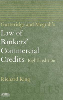 Gutteridge and Megrah's Law of Bankers' Commercial Credits by Richard King