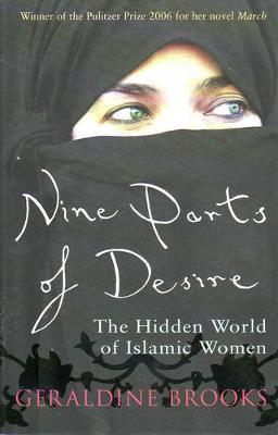 Nine Parts Of Desire by Geraldine Brooks
