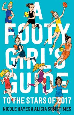 Footy Girls Guide to the Stars of 2017 by Alicia Sometimes