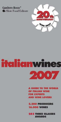 Italian Wines: A Guide to the World of Italian Wine for Experts and Wine Lovers: 2007 by Gambero Rosso