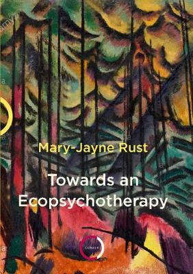 Towards an Ecopsychotherapy by Mary-Jayne Rust