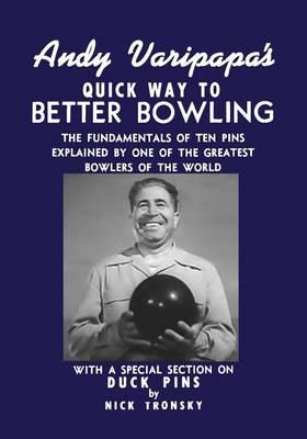 Andy Varipapa's Quick Way to Better Bowling book