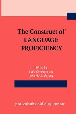 The Construct of Language Proficiency by Ludo Verhoeven