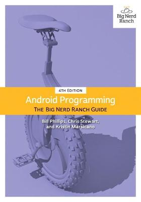 Android Programming: The Big Nerd Ranch Guide by Bill Phillips