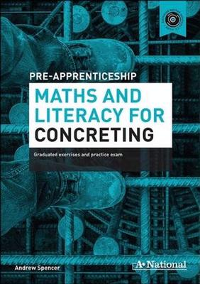Pre-apprenticeship Maths and Literacy for Concreting by Andrew Spencer