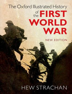 The Oxford Illustrated History of the First World War by Sir Hew Strachan