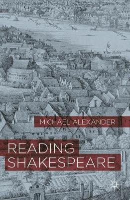 Reading Shakespeare by Michael Alexander