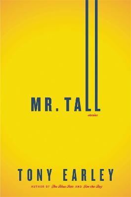 Mr. Tall by Tony Earley