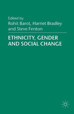 Ethnicity, Gender and Social Change by Steve Fenton