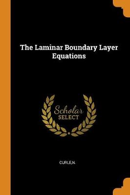 The Laminar Boundary Layer Equations by N. Curle
