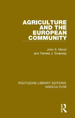 Agriculture and the European Community by John S. Marsh