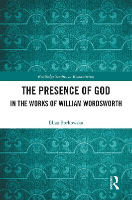 The Presence of God in the Works of William Wordsworth book