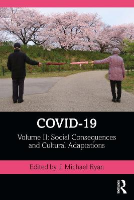 COVID-19: Volume II: Social Consequences and Cultural Adaptations by J. Michael Ryan
