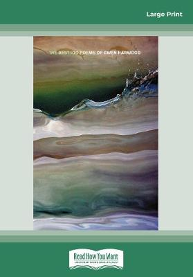 The The Best 100 Poems of Gwen Harwood by Gwen Harwood