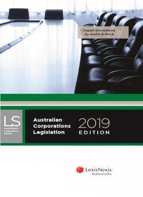 Australian Corporations Legislation, 2019 edition by B Austin