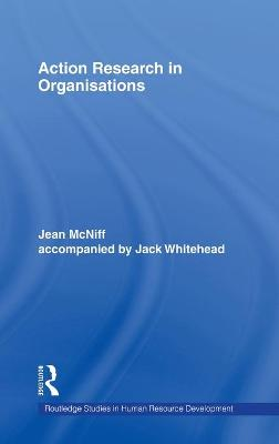 Action Research in Organisations by Jean McNiff
