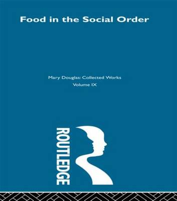 Food in the Social Order by Professor Mary Douglas
