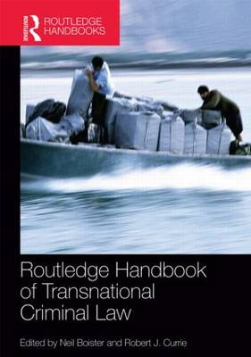 Routledge Handbook of Transnational Criminal Law by Neil Boister