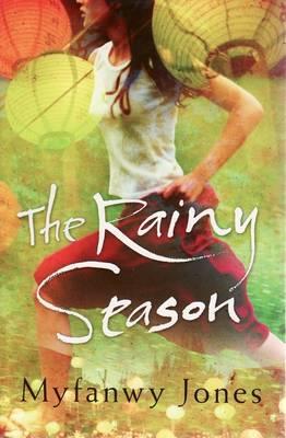 The Rainy Season by Myfanwy Jones