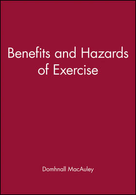 Benefits and Hazards of Exercise by Domhnall MacAuley