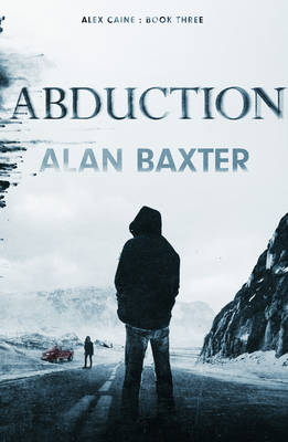 Abduction by Alan Baxter